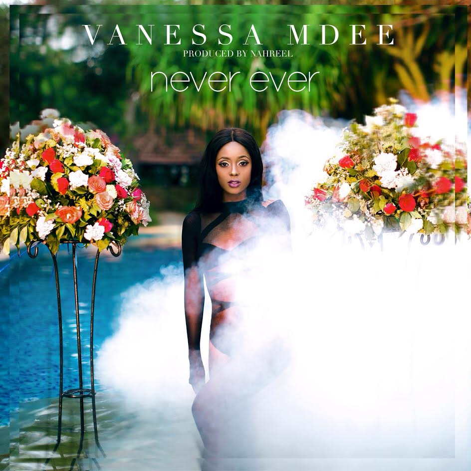 vanessa mdee never ever